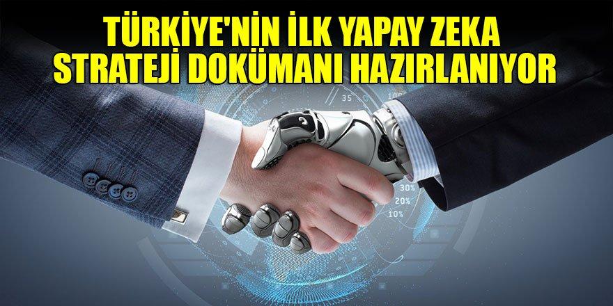 Türkiye'nin ilk yapay zeka strateji dokümanı hazırlanıyor…