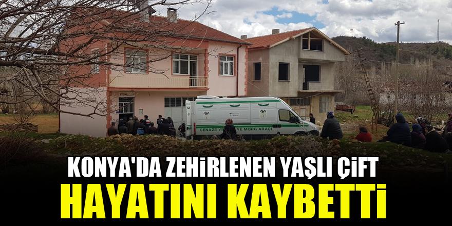 Konya'da zehirlenen yaşlı çift hayatını kaybetti