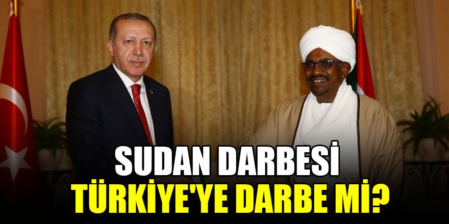Sudan darbesi Türkiye'ye darbe mi?