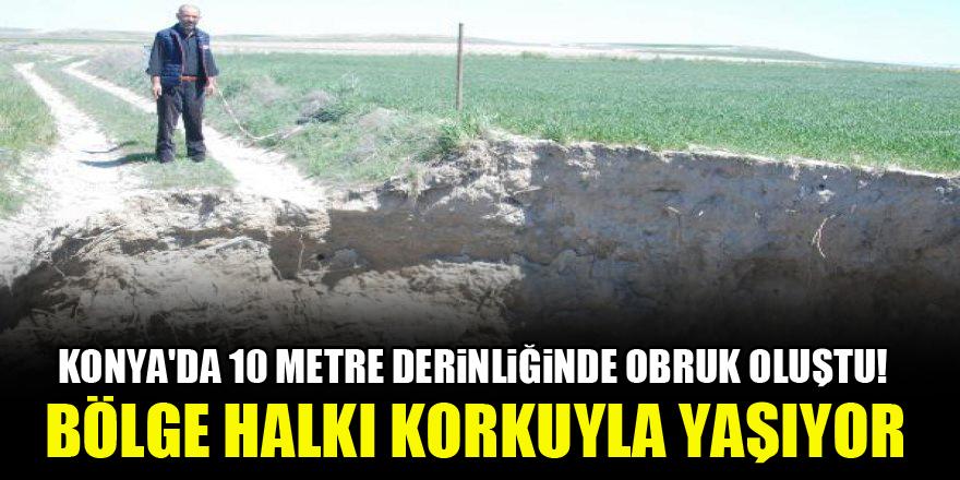 Konya'da 10 metre derinliğinde obruk oluştu! Bölge halkı korkuyla yaşıyor
