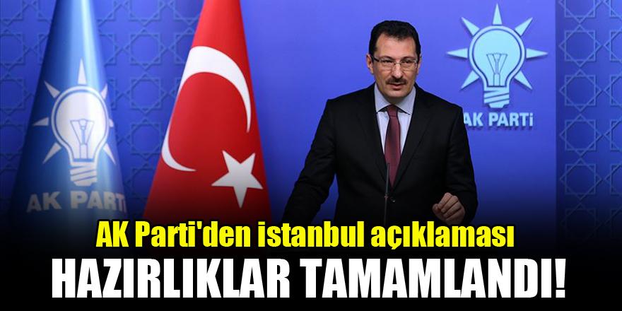 AK Parti'den İstanbul açıklaması! Hazırlıklar tamamlandı…