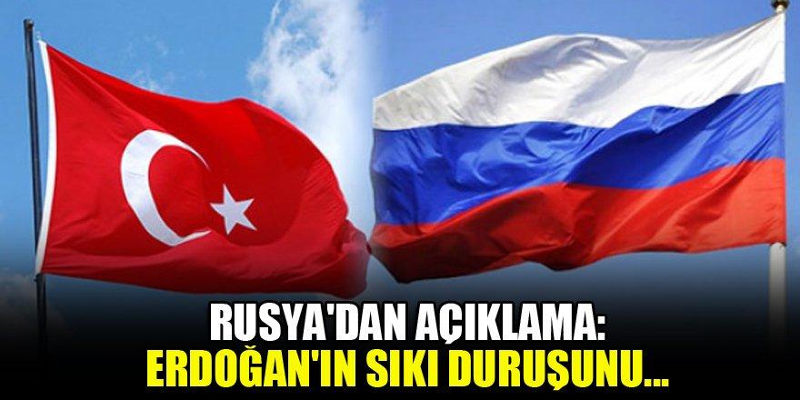 Rusya'dan açıklama: Erdoğan'ın sıkı duruşunu…