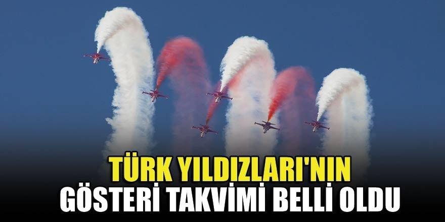 Türk Yıldızları'nın gösteri takvimi belli oldu