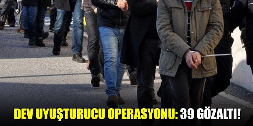 4 ilde uyuşturucu operasyonu: 39 gözaltı!