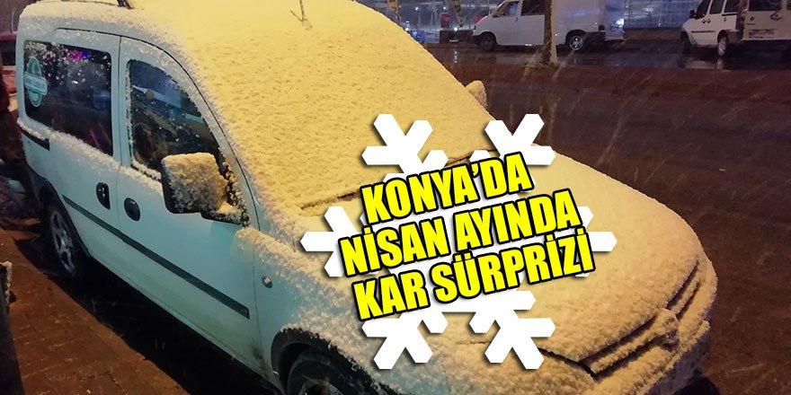 Konya'da Nisan ayında kar sürprizi