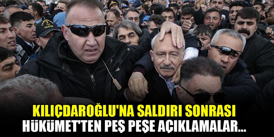 Kılıçdaroğlu'na saldırı sonrası Hükümet'ten peş peşe açıklamalar…