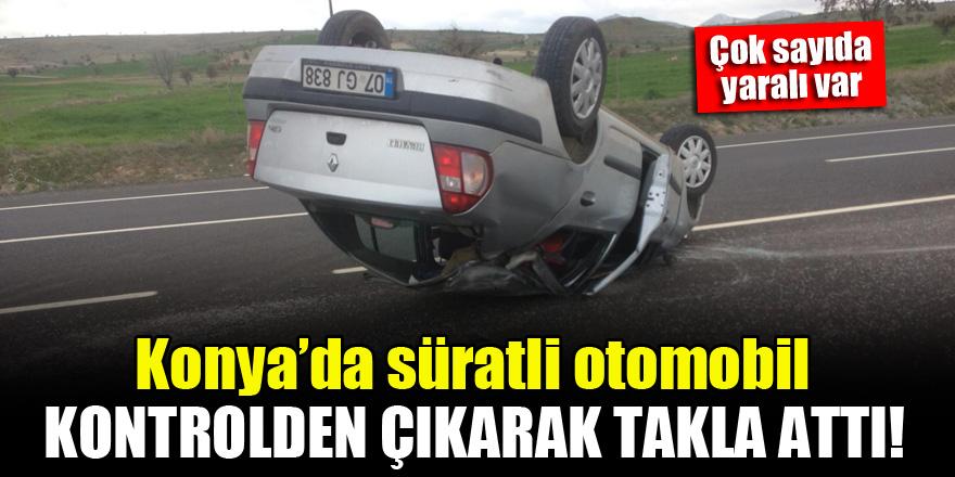 Konya'da süratli otomobil kontrolden çıkarak takla attı! Çok sayıda yaralı var