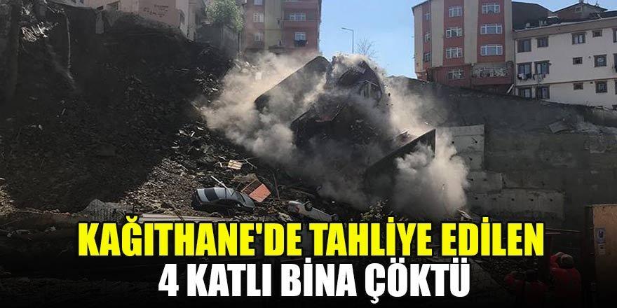 Kağıthane'de tahliye edilen 4 katlı bina çöktü…