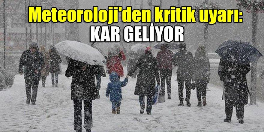 Meteoroloji'den kritik uyarı: Kar geliyor…