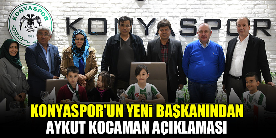Konyaspor'un yeni başkanından Aykut Kocaman açıklaması