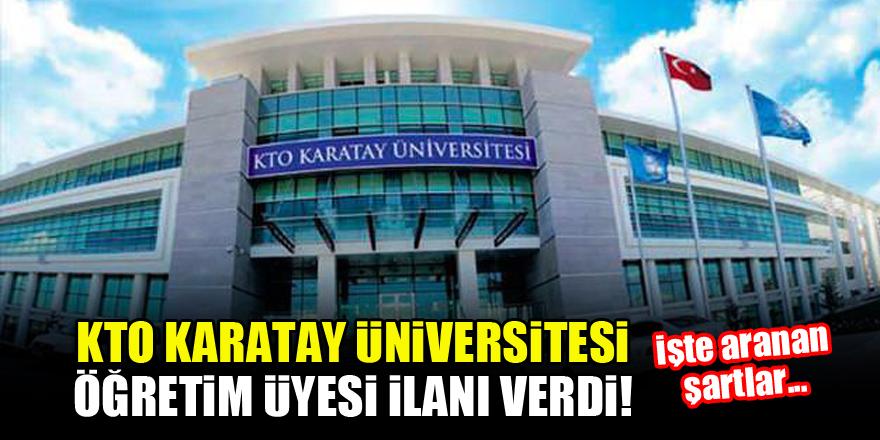 KTO Karatay Üniversitesi öğretim üyesi ilanı verdi! İşte aranan şartlar...