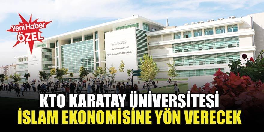 KTO Karatay Üniversitesi İslam ekonomisine yön verecek