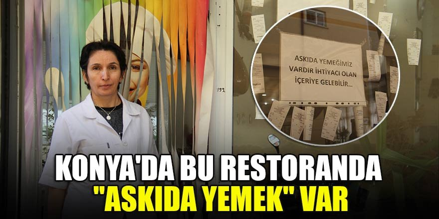 """Konya'da cama asılan fişlerle """"askıda yemek""""ten yararlanıyorlar"""