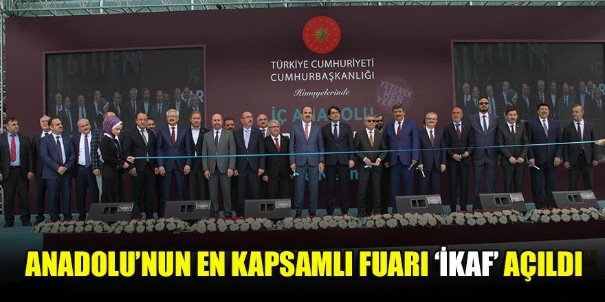 Anadolu'nun en kapsamlı fuarı 'İKAF' açıldı