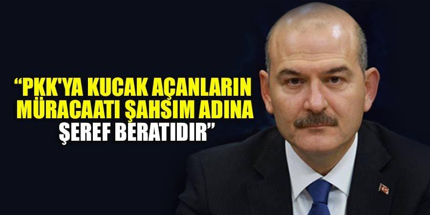İçişleri Bakanı Süleyman Soylu: PKK'ya kucak açanların müracaatı şahsım adına şeref beratıdır