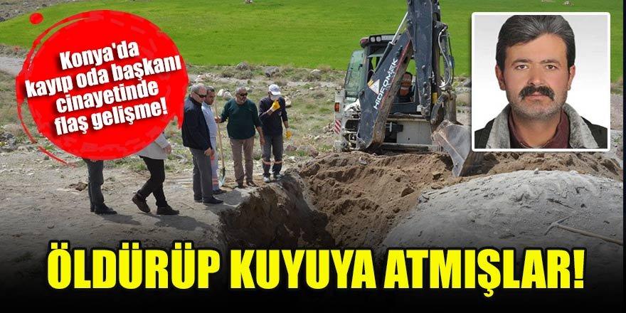 Konya'da kayıp oda başkanı cinayetinde flaş gelişme! Öldürüp kuyuya atmışlar