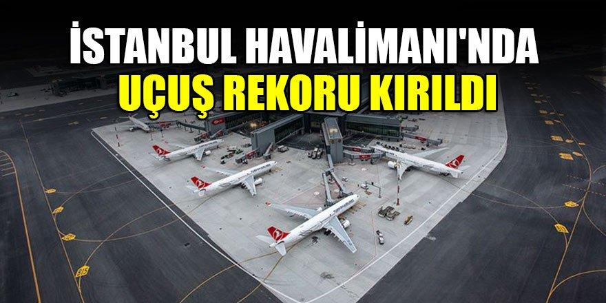 İstanbul Havalimanı'nda uçuş rekoru kırıldı