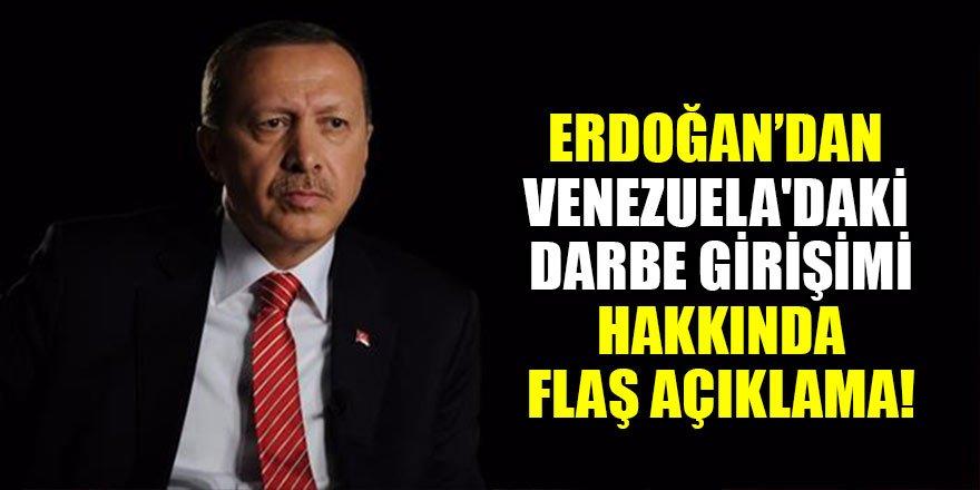 Erdoğan'dan Venezuela'daki darbe girişimi hakkında flaş açıklama…
