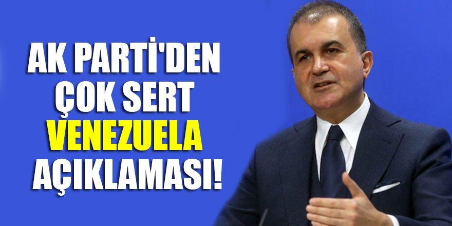 AK Parti'den çok sert Venezuela açıklaması!