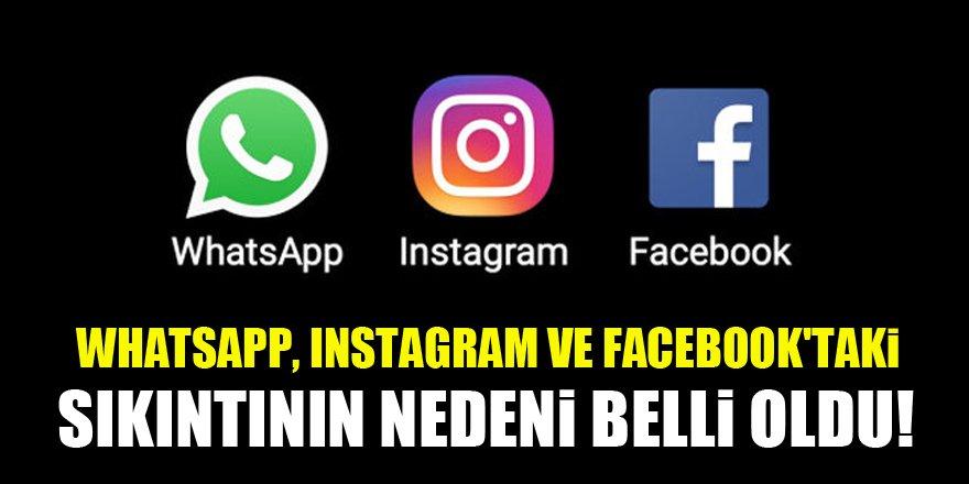 WhatsApp, Instagram ve Facebook'taki sıkıntının nedeni belli oldu!