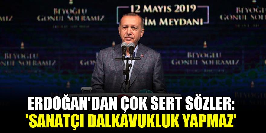Erdoğan'dan çok sert sözler…