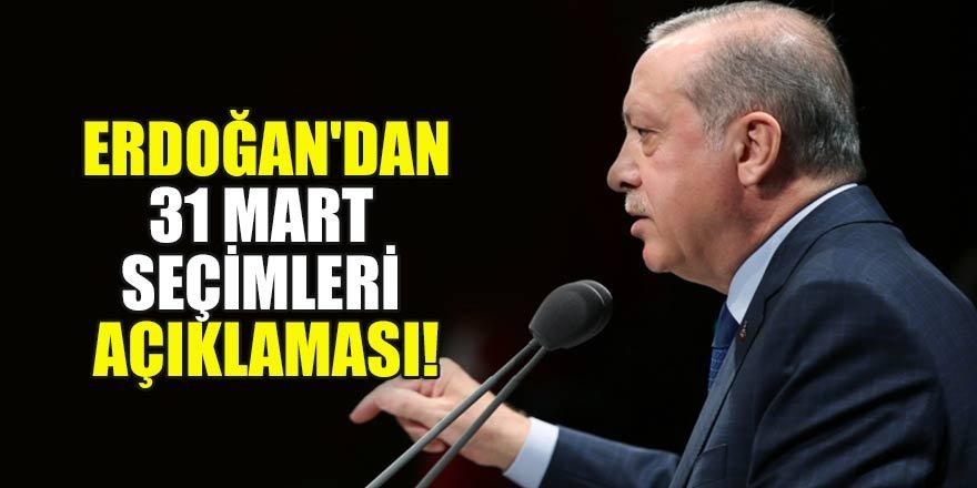 Başkan Erdoğan'dan flaş 31 Mart Seçimleri açıklaması!