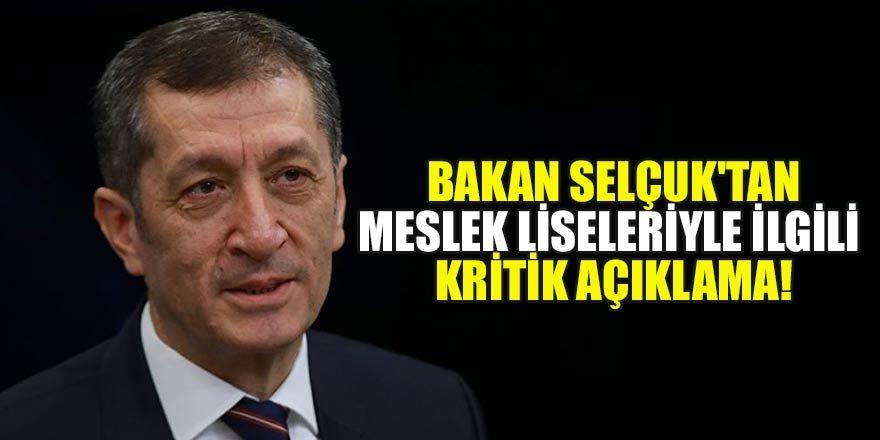 Milli Eğitim Bakanı Ziya Selçuk'tan meslek liseleriyle ilgili kritik açıklama!