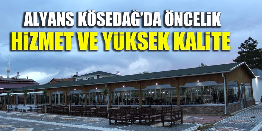 Alyans Kösedağ'da öncelik hizmet ve yüksek kalite