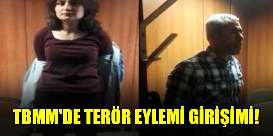 TBMM'de terör eylemi girişimi!