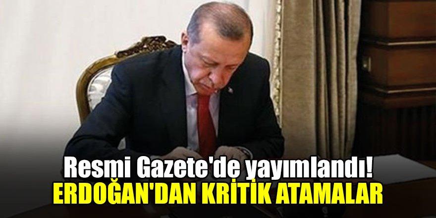 Resmi Gazete'de yayımlandı! Erdoğan'dan kritik atamalar