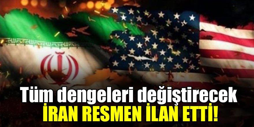 Tüm dengeleri değiştirecek İran resmen ilan etti!