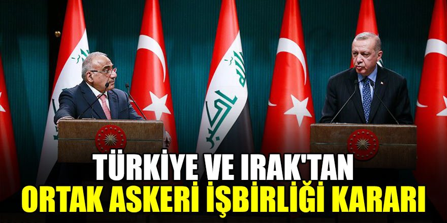 Erdoğan ve Abdülmehdi'den ortak basın açıklaması! Türkiye ve Irak'tan ortak askeri işbirliği kararı