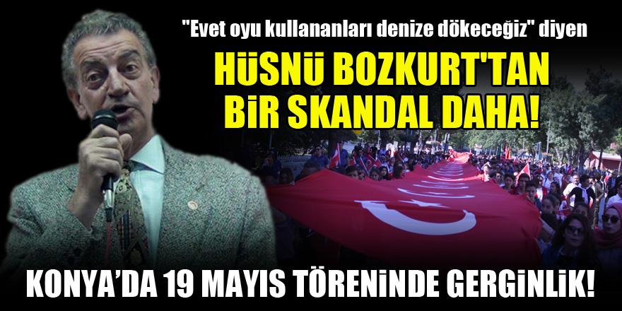 Hüsnü Bozkurt'tan bir skandal daha! Konya'da 19 Mayıs töreninde gerginlik