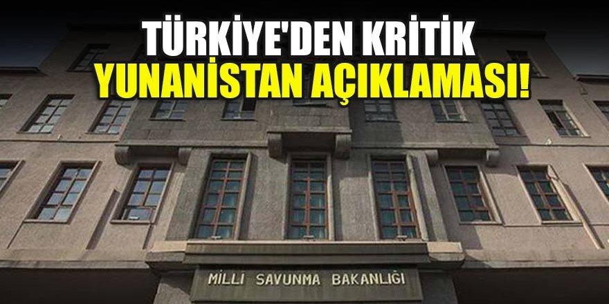 Türkiye'den kritik Yunanistan açıklaması!