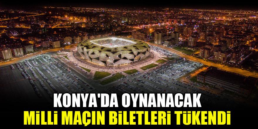 Konya'da oynanacak milli maçın biletleri tükendi
