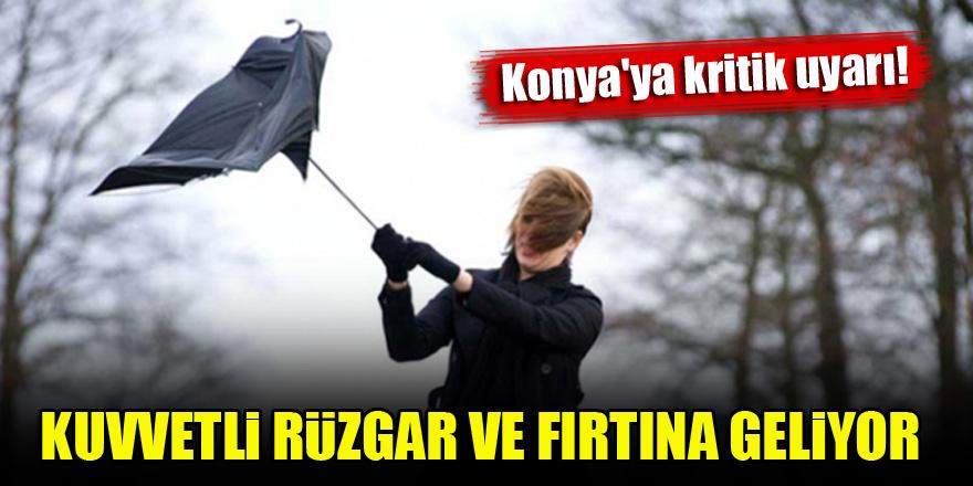 Meteorolojiden Konya'ya kritik uyarı! Kuvvetli rüzgar ve fırtına geliyor
