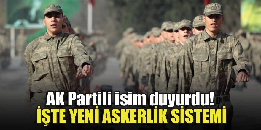 AK Partili isim duyurdu! İşte yeni askerlik sistemi