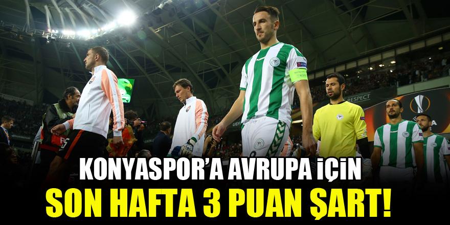 Konyaspor'a Avrupa için son hafta 3 puan şart!