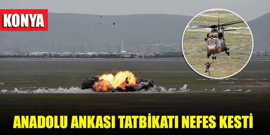 Konya'da Uluslararası Anadolu Ankası Tatbikatı, nefes kesti