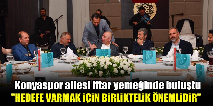 Konyaspor ailesi iftar yemeğinde buluştu