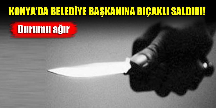 Konya'da belediye başkanına bıçaklı saldırı...Durumu ağır!