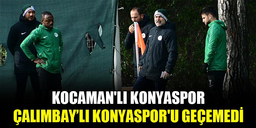 Kocaman'lı Konyaspor, Çalımbay'lı Konyaspor'u geçemedi