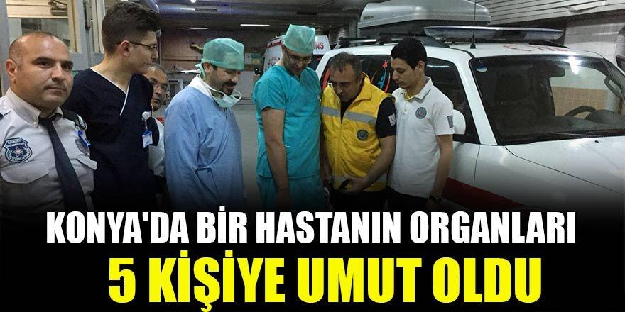 Konya'da bir hastanın organları 5 kişiye umut oldu
