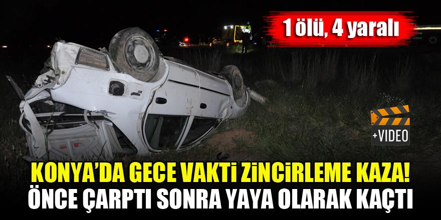 Konya'da gece vakti zincirleme kaza! Önce çarptı, sonra yaya olarak kaçtı