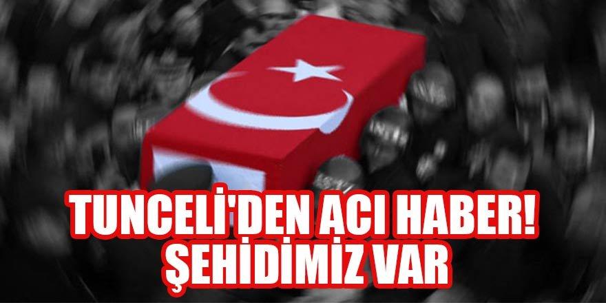 Tunceli'den acı haber! Şehidimiz var