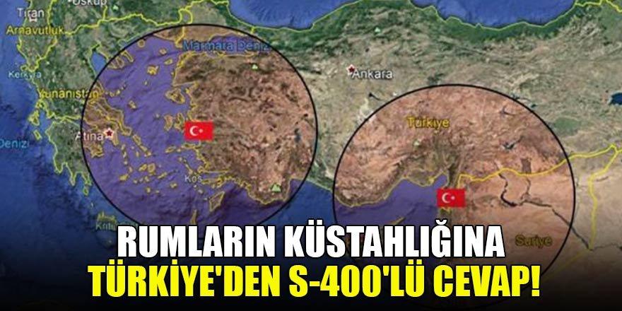 Rumların küstahlığına Türkiye'den S-400'lü cevap!