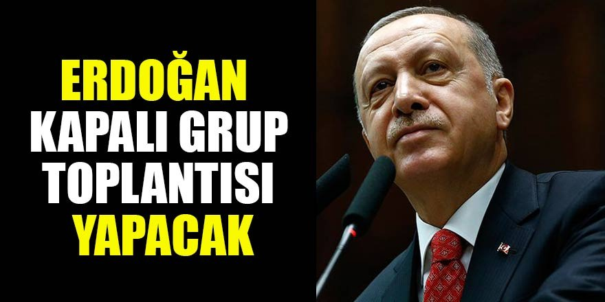 Cumhurbaşkanı Erdoğan AK Parti milletvekilleriyle bir araya gelecek