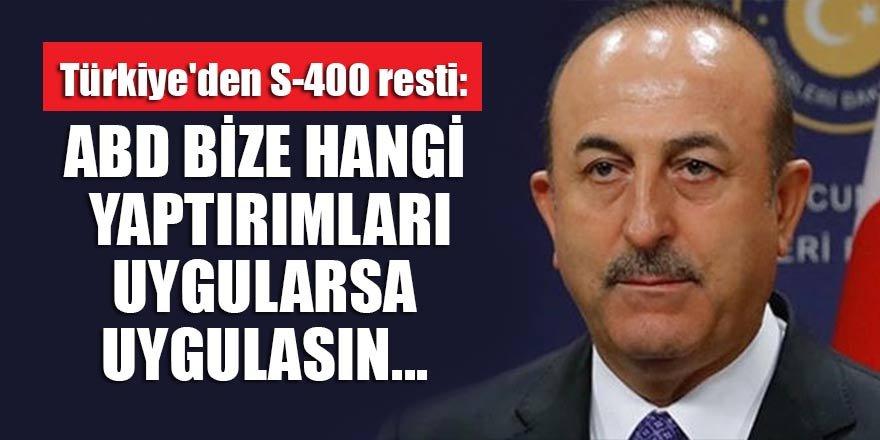 Türkiye'den S-400 resti: ABD bize hangi yaptırımları uygularsa uygulasın S-400'ü aldık