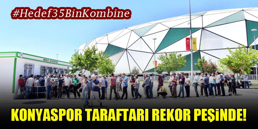 Konyaspor taraftarı rekor peşinde! Hedef 35 bin kombine