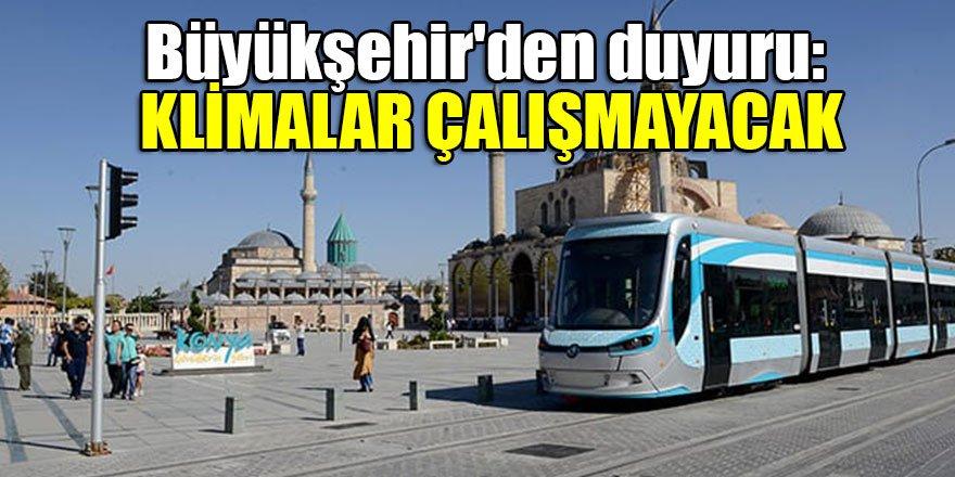 Konya Büyükşehir'den duyuru: Klimalar çalışmayacak
